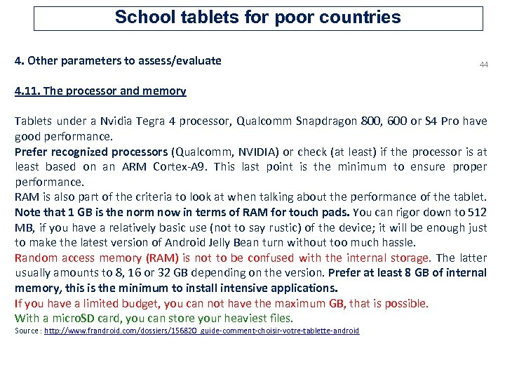 School tablets for poor countries 4. Other parameters to assess/evaluate 44 4. 11. The