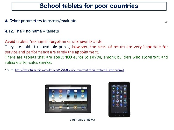 School tablets for poor countries 4. Other parameters to assess/evaluate 45 4. 12. The