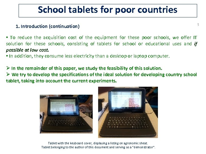 School tablets for poor countries 1. Introduction (continuation) 5 • To reduce the acquisition