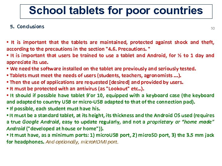 School tablets for poor countries 5. Conclusions 50 • It is important that the