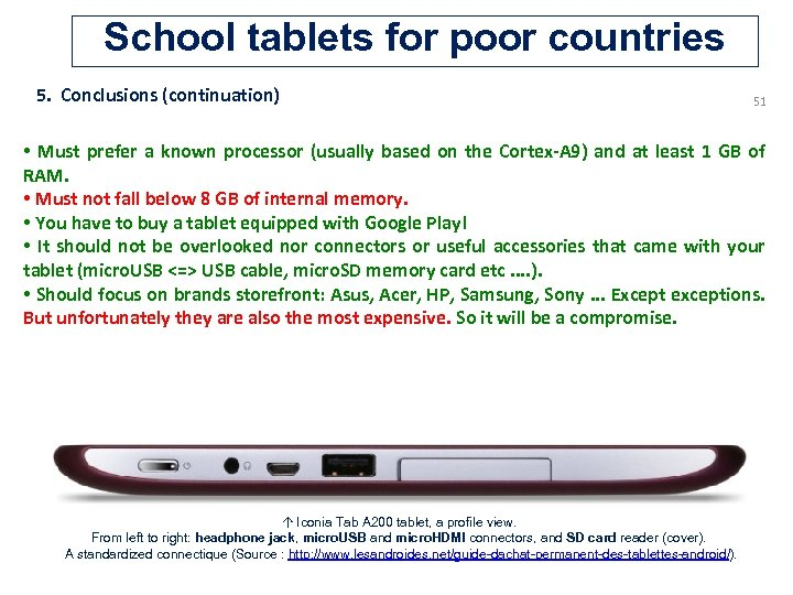 School tablets for poor countries 5. Conclusions (continuation) 51 • Must prefer a known