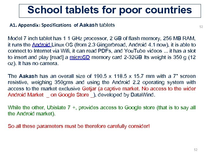 School tablets for poor countries A 1. Appendix: Specifications of Aakash tablets 52 Model