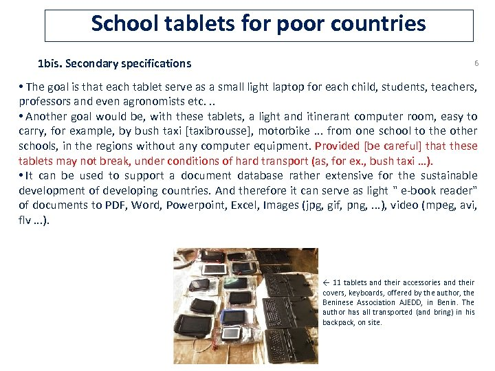 School tablets for poor countries 1 bis. Secondary specifications 6 • The goal is