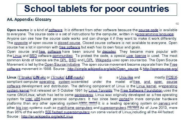 School tablets for poor countries A 4. Appendix: Glossary 60 Open source is a
