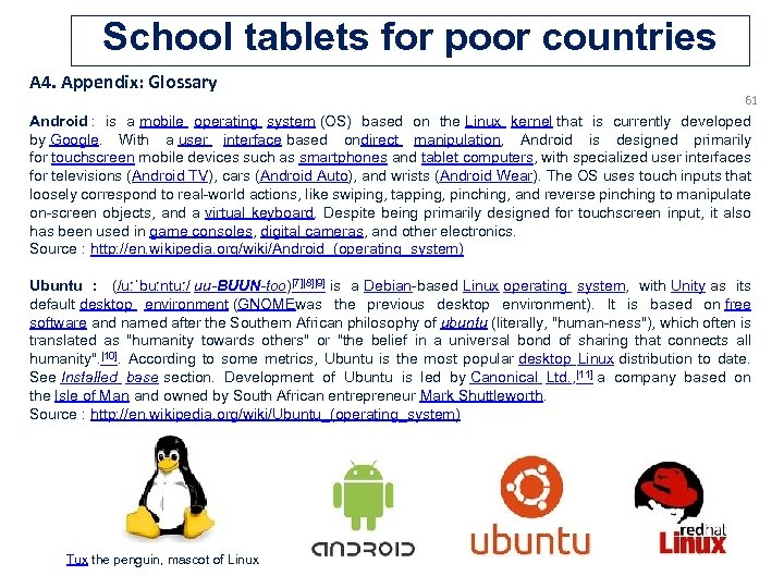School tablets for poor countries A 4. Appendix: Glossary 61 Android : is a