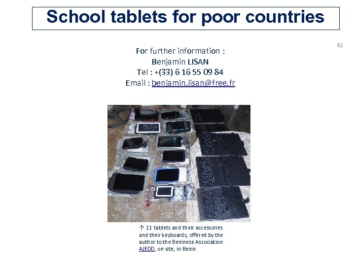 School tablets for poor countries For further information : Benjamin LISAN Tel : +(33)
