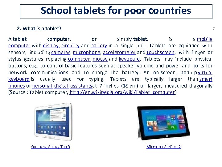 School tablets for poor countries 2. What is a tablet? 7 A tablet computer,