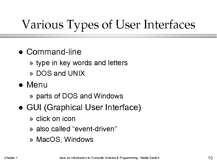 Various Types of User Interfaces l Command-line » type in key words and letters