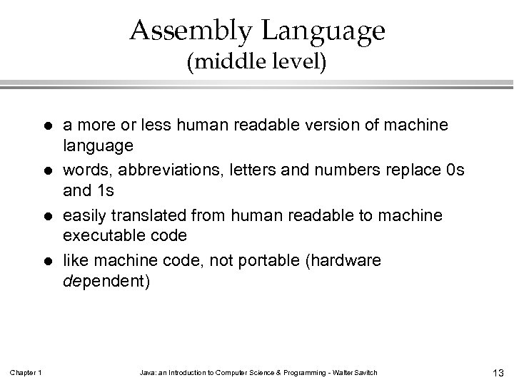 Assembly Language (middle level) l l Chapter 1 a more or less human readable