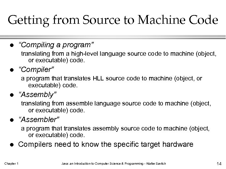 """Getting from Source to Machine Code l """"Compiling a program"""" translating from a high-level"""