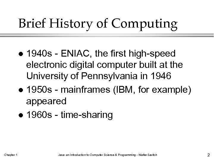 Brief History of Computing 1940 s - ENIAC, the first high-speed electronic digital computer