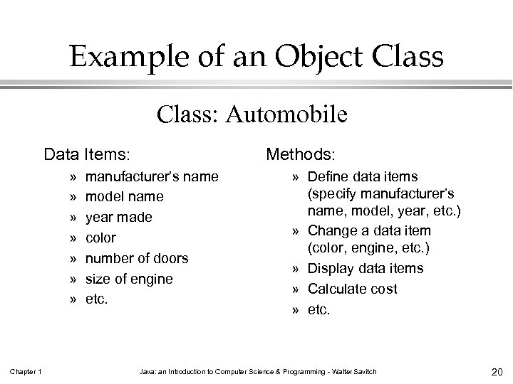 Example of an Object Class: Automobile Data Items: » » » » Chapter 1