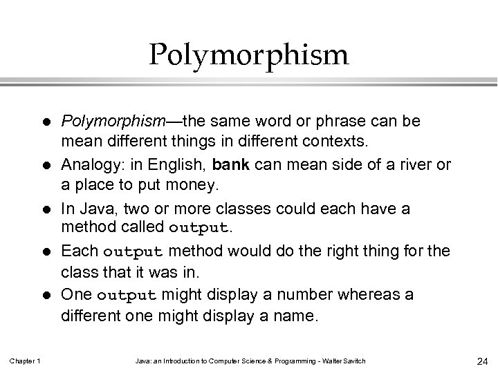 Polymorphism l l l Chapter 1 Polymorphism—the same word or phrase can be mean