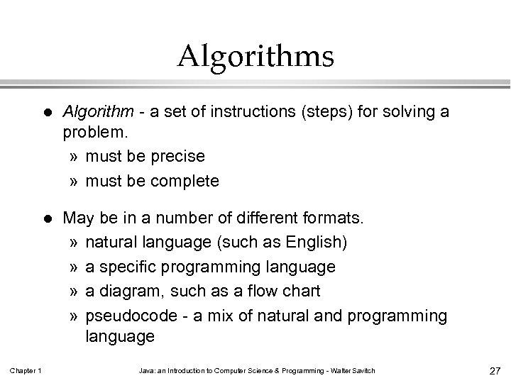Algorithms l l Chapter 1 Algorithm - a set of instructions (steps) for solving