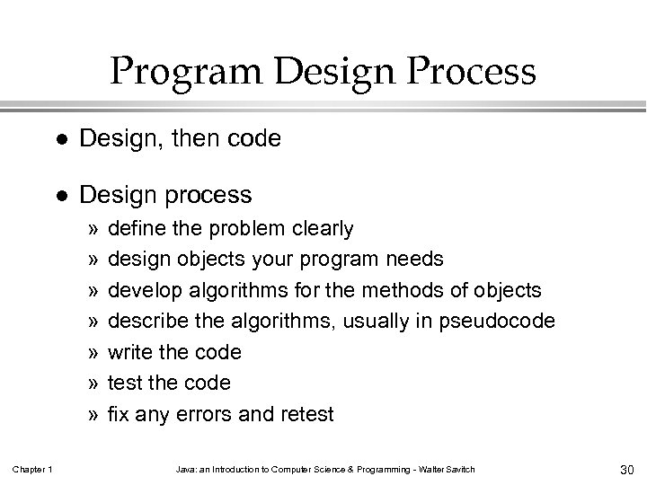 Program Design Process l Design, then code l Design process » » » »