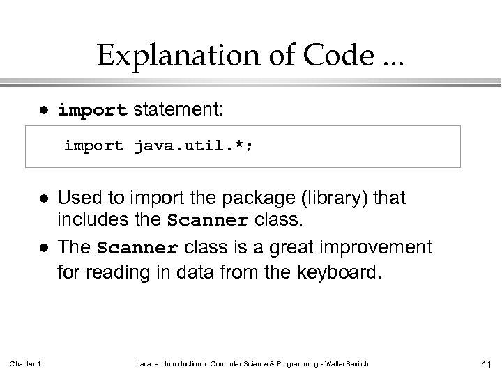 Explanation of Code. . . l import statement: import java. util. *; l l