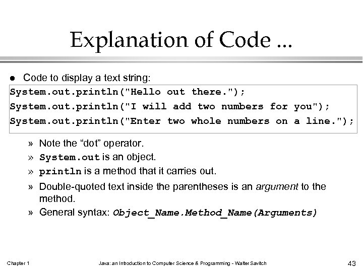 Explanation of Code. . . Code to display a text string: System. out. println(