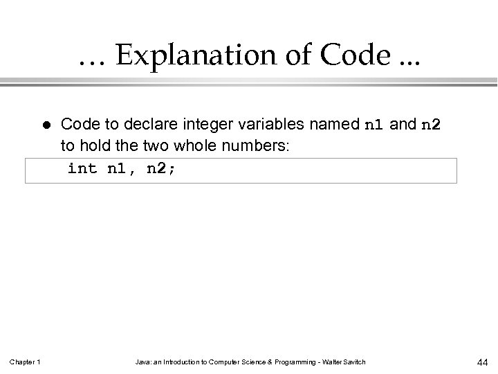 … Explanation of Code. . . l Chapter 1 Code to declare integer variables