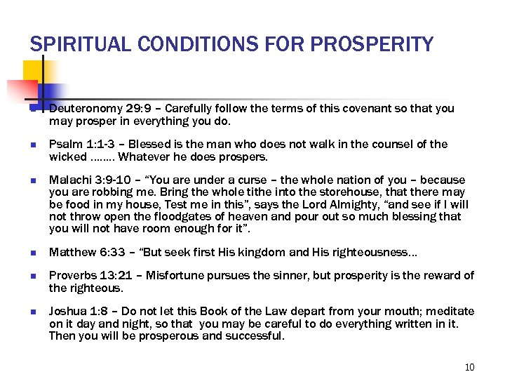 SPIRITUAL CONDITIONS FOR PROSPERITY n n n Deuteronomy 29: 9 – Carefully follow the