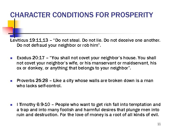 "CHARACTER CONDITIONS FOR PROSPERITY Leviticus 19: 11, 13 – ""Do not steal. Do not"