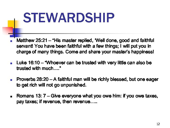 "STEWARDSHIP n n Matthew 25: 21 – ""His master replied, 'Well done, good and"