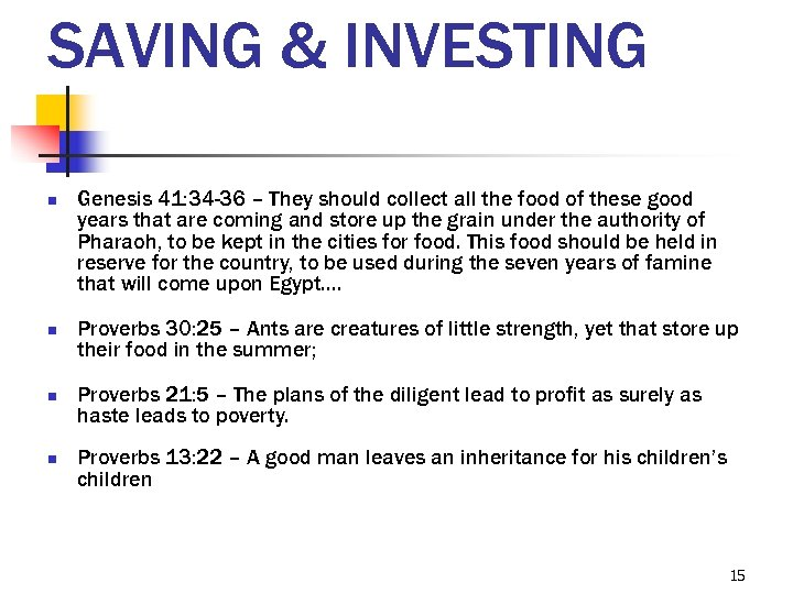 SAVING & INVESTING n n Genesis 41: 34 -36 – They should collect all