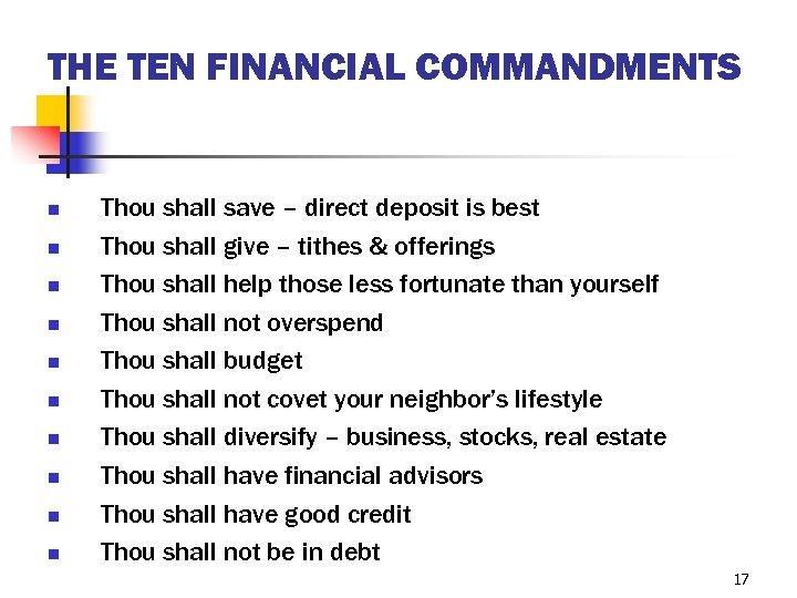 THE TEN FINANCIAL COMMANDMENTS n n n n n Thou shall save – direct