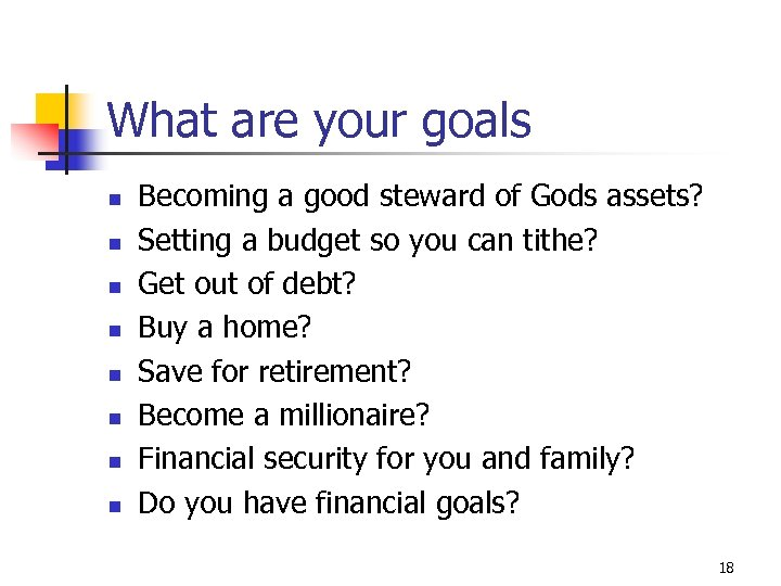 What are your goals n n n n Becoming a good steward of Gods