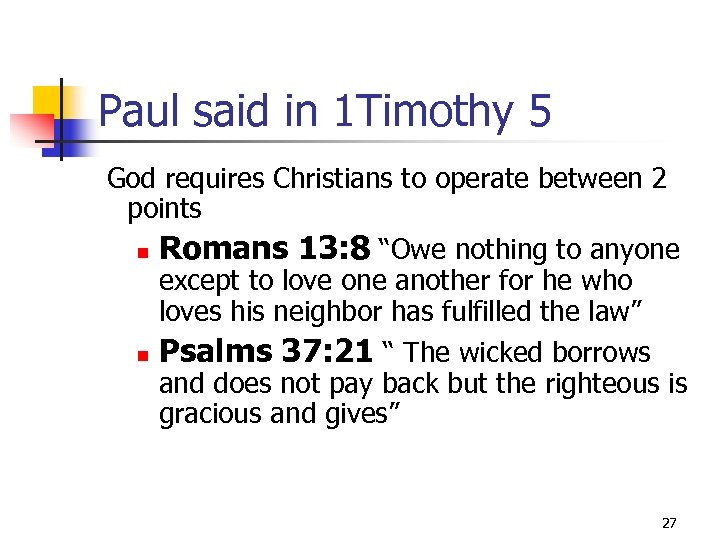 Paul said in 1 Timothy 5 God requires Christians to operate between 2 points