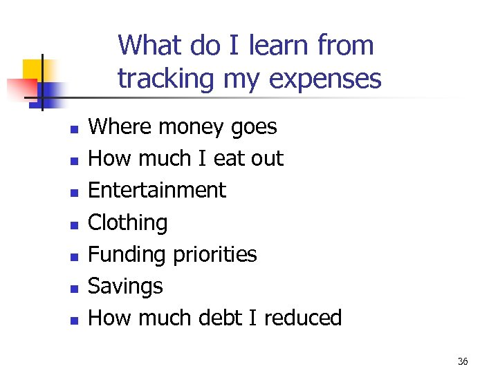 What do I learn from tracking my expenses n n n n Where money