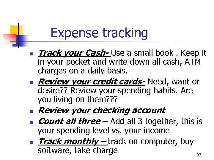 Expense tracking n n n Track your Cash- Use a small book. Keep it
