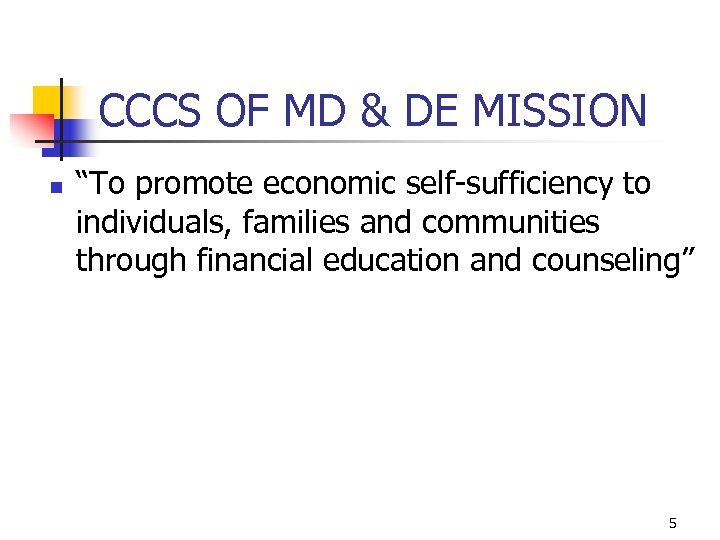 "CCCS OF MD & DE MISSION n ""To promote economic self-sufficiency to individuals, families"