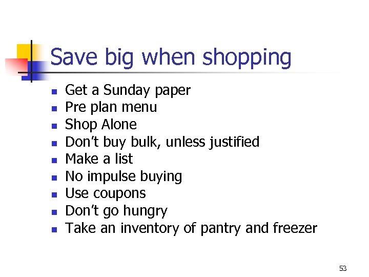 Save big when shopping n n n n n Get a Sunday paper Pre