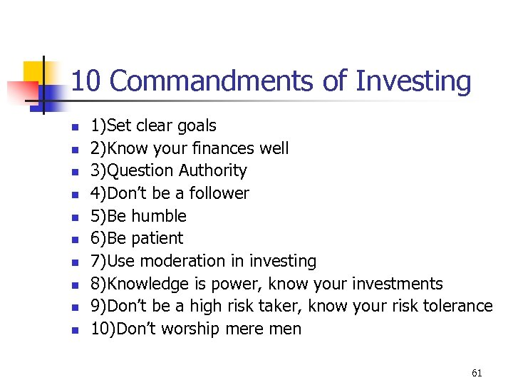 10 Commandments of Investing n n n n n 1)Set clear goals 2)Know your