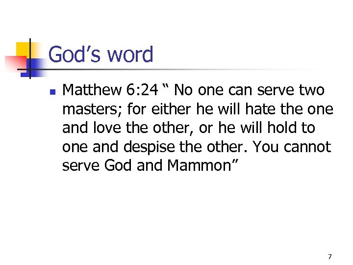 "God's word n Matthew 6: 24 "" No one can serve two masters; for"