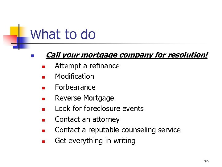 What to do Call your mortgage company for resolution! n n n n n