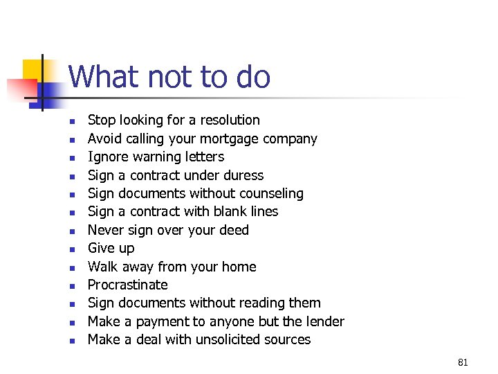 What not to do n n n n Stop looking for a resolution Avoid
