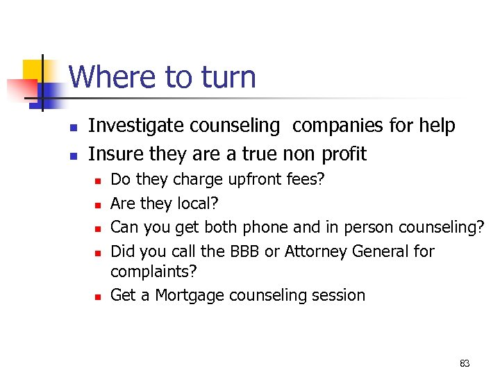 Where to turn n n Investigate counseling companies for help Insure they are a