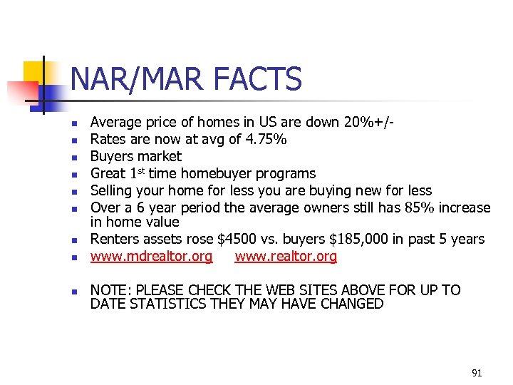 NAR/MAR FACTS n n n n n Average price of homes in US are