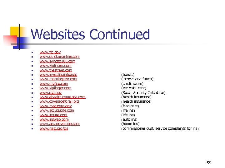 Websites Continued n n n n n www. ftc. gov www. quickenonline. com www.