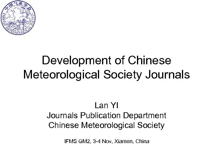 Development of Chinese Meteorological Society Journals Lan YI Journals Publication Department Chinese Meteorological Society