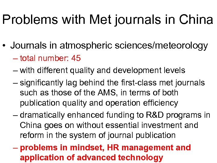Problems with Met journals in China • Journals in atmospheric sciences/meteorology – total number: