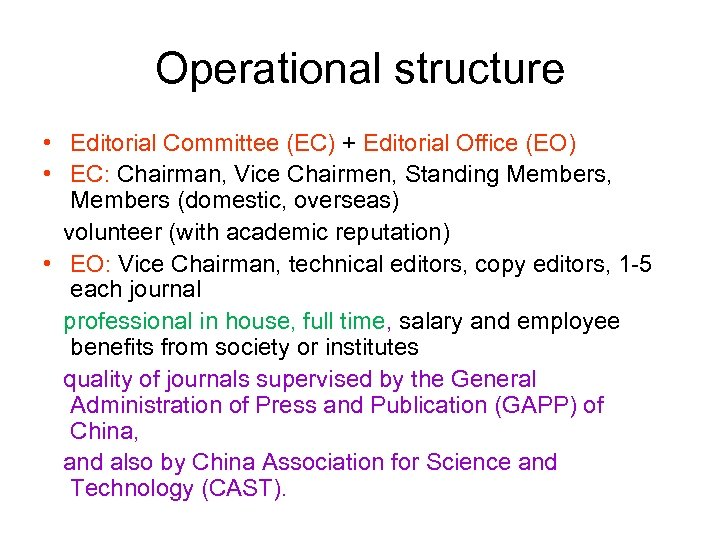 Operational structure • Editorial Committee (EC) + Editorial Office (EO) • EC: Chairman, Vice