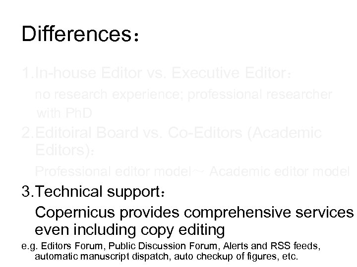 Differences: 1. In-house Editor vs. Executive Editor: no research experience; professional researcher with Ph.