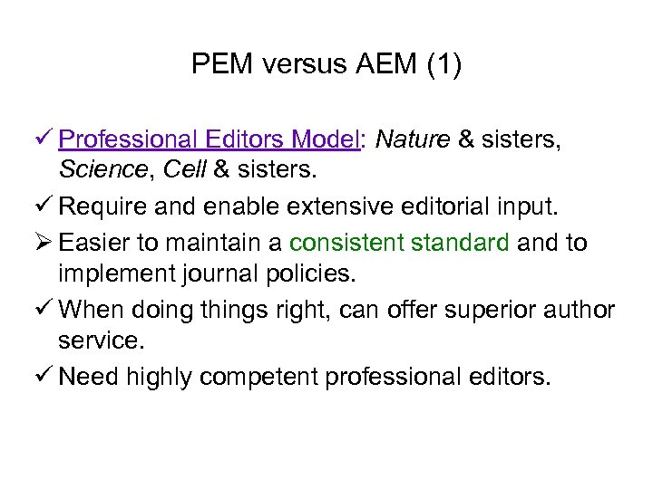 PEM versus AEM (1) ü Professional Editors Model: Nature & sisters, Science, Cell &