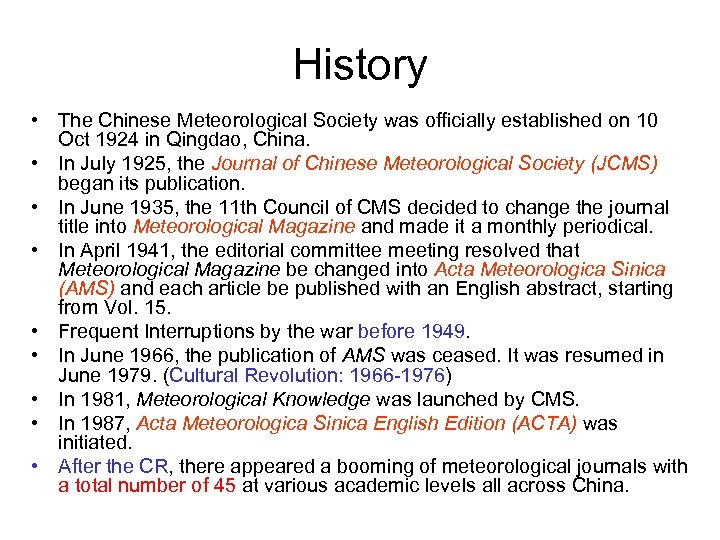 History • The Chinese Meteorological Society was officially established on 10 Oct 1924 in