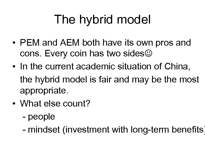 The hybrid model • PEM and AEM both have its own pros and cons.