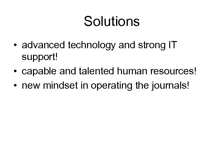 Solutions • advanced technology and strong IT support! • capable and talented human resources!
