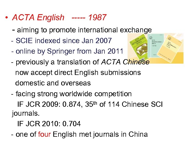 • ACTA English ----- 1987 - aiming to promote international exchange - SCIE