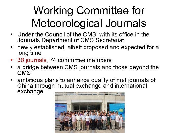 Working Committee for Meteorological Journals • Under the Council of the CMS, with its